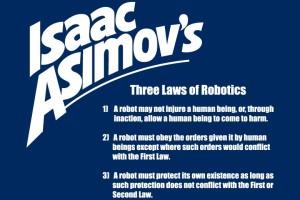 isaac-asimovs-three-laws